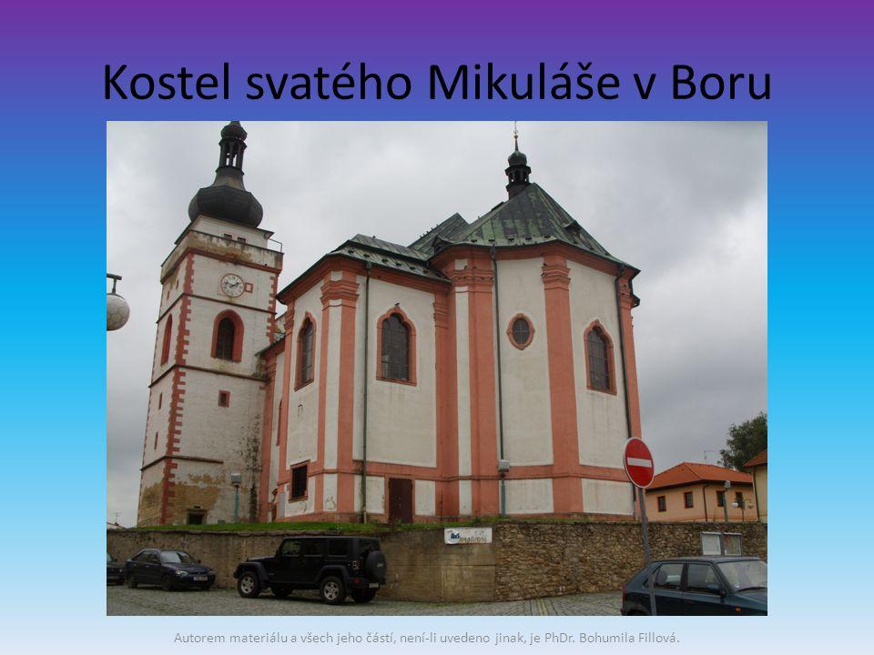 Kostel svatého Mikuláše v Boru Autorem materiálu a všech jeho částí, není-li uvedeno jinak, je PhDr.
