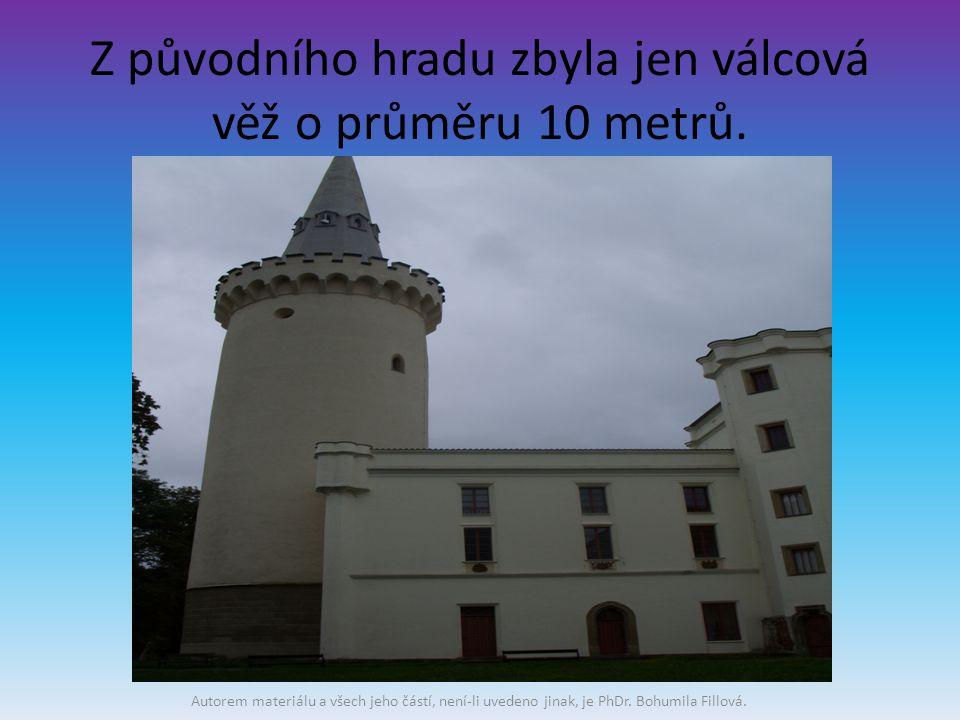 Z původního hradu zbyla jen válcová věž o průměru 10 metrů.