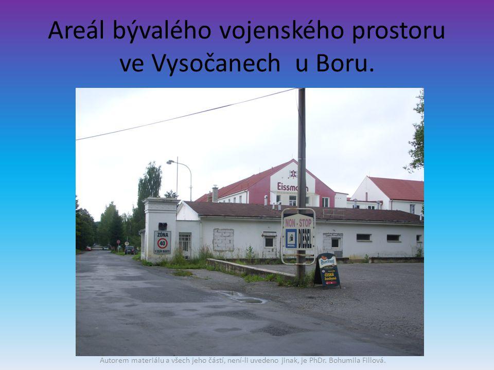 Areál bývalého vojenského prostoru ve Vysočanech u Boru.