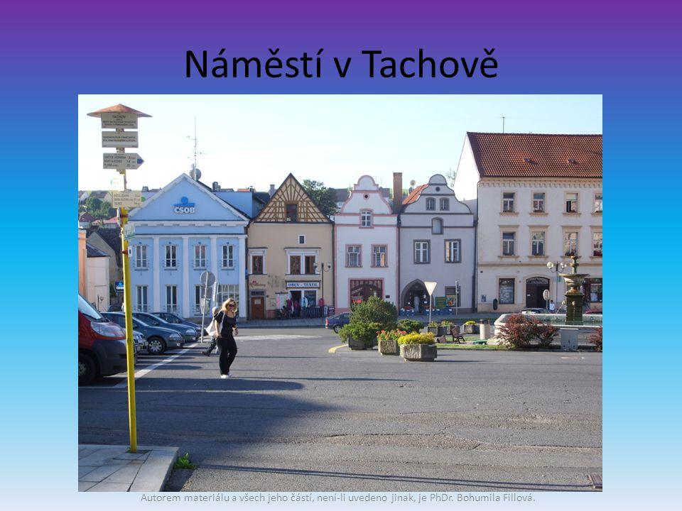 Náměstí v Tachově Autorem materiálu a všech jeho částí, není-li uvedeno jinak, je PhDr.