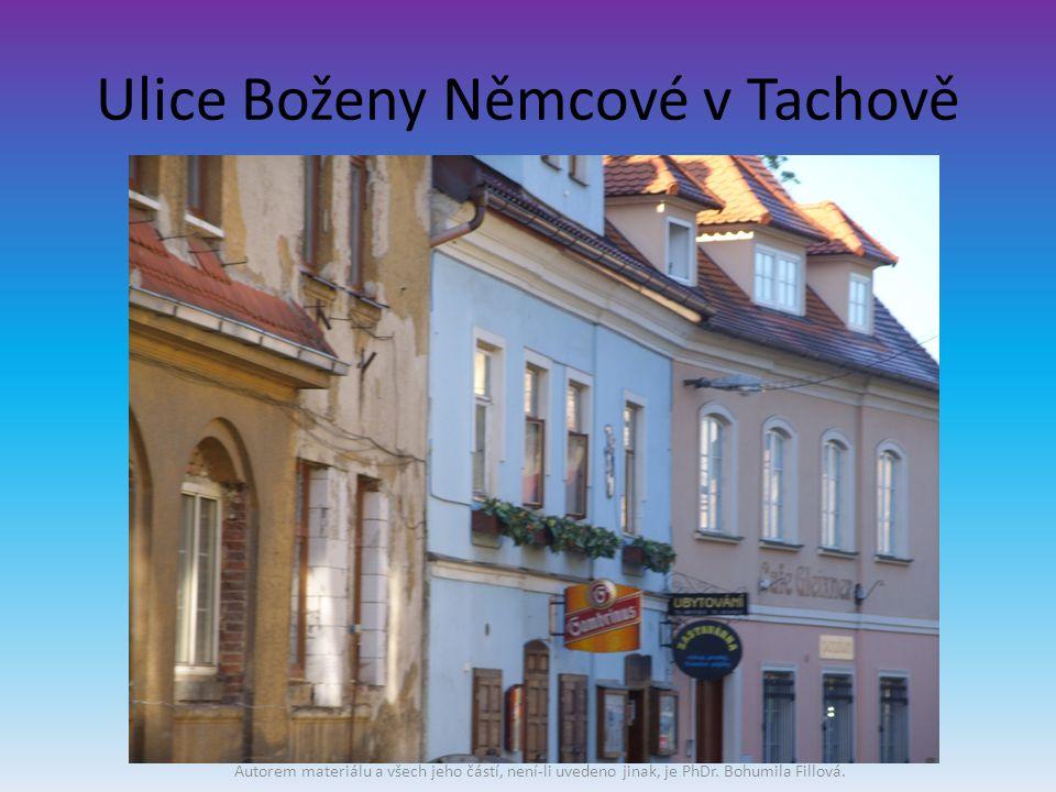 Ulice Boženy Němcové v Tachově Autorem materiálu a všech jeho částí, není-li uvedeno jinak, je PhDr.
