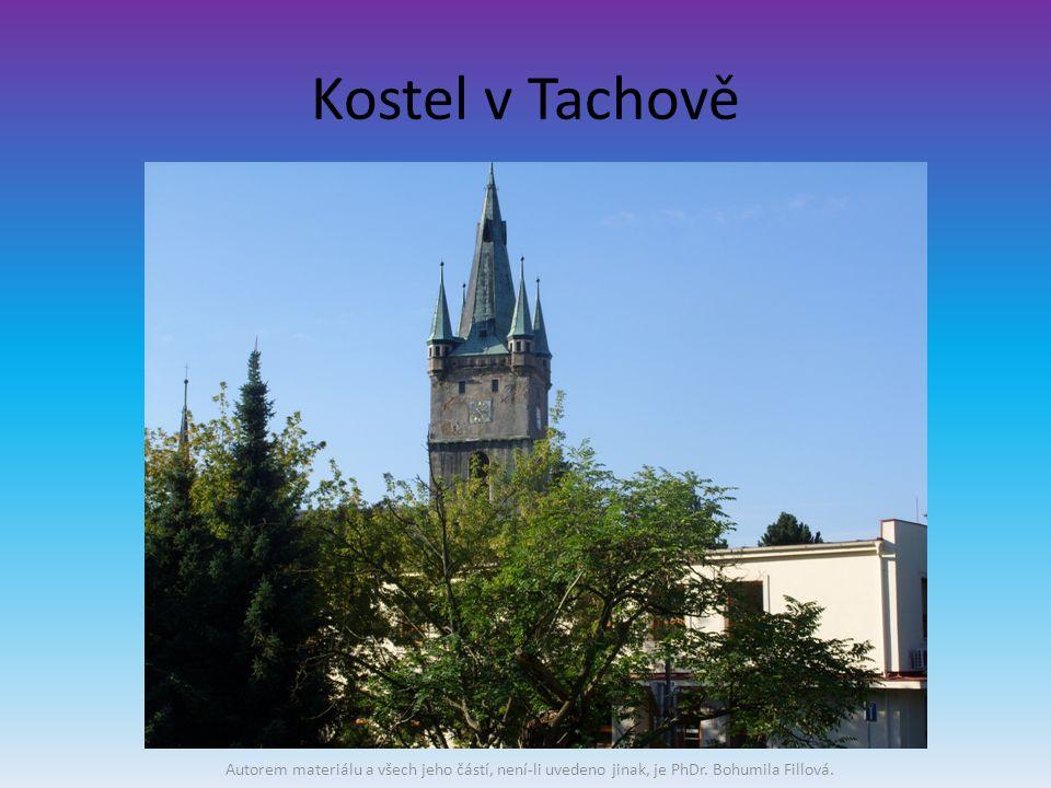 Kostel v Tachově Autorem materiálu a všech jeho částí, není-li uvedeno jinak, je PhDr.