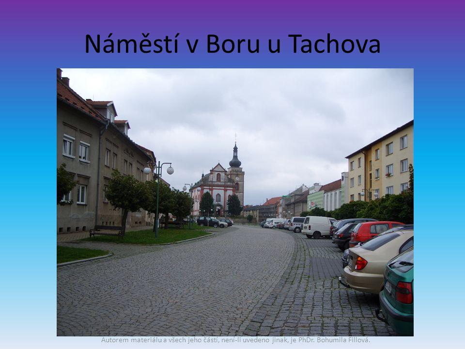 Náměstí v Boru u Tachova Autorem materiálu a všech jeho částí, není-li uvedeno jinak, je PhDr.