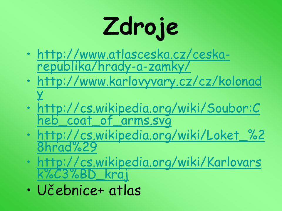 Zdroje http://www.atlasceska.cz/ceska- republika/hrady-a-zamky/http://www.atlasceska.cz/ceska- republika/hrady-a-zamky/ http://www.karlovyvary.cz/cz/k