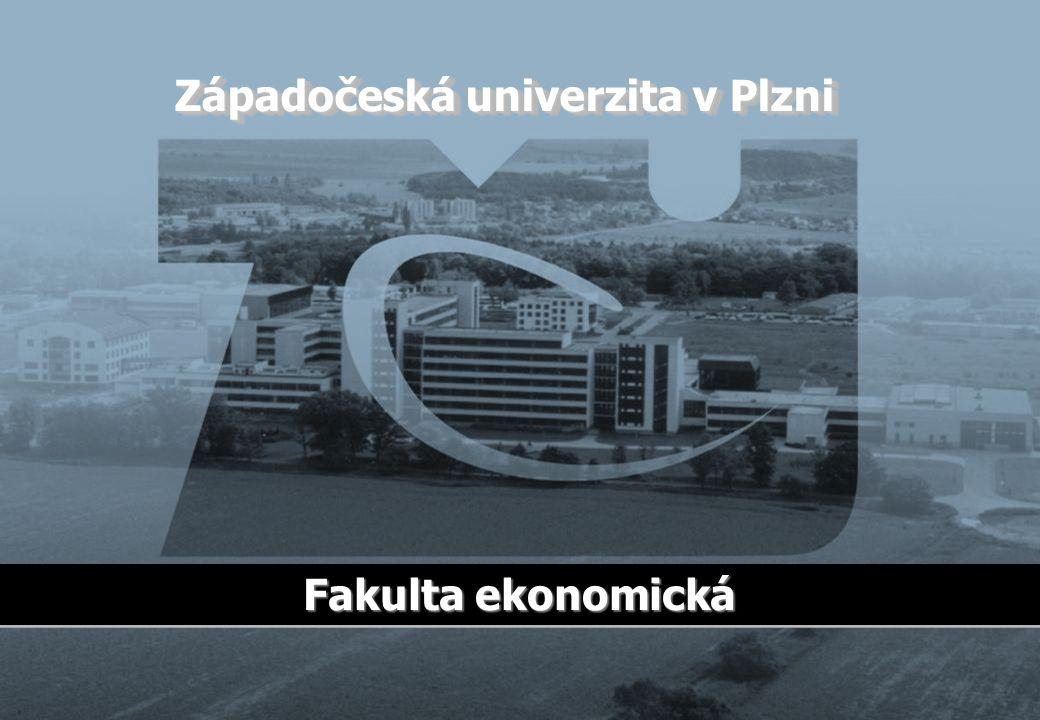Západočeská univerzita v Plzni Fakulta ekonomická
