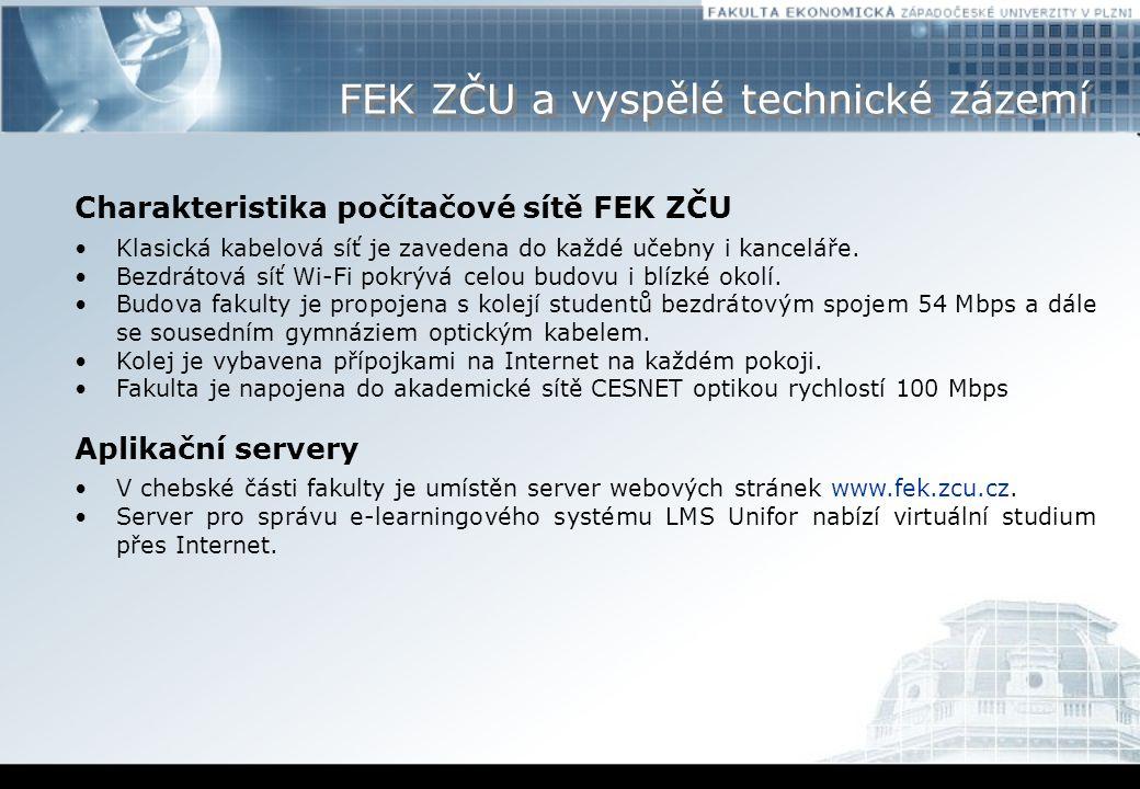 FEK ZČU a vyspělé technické zázemí Charakteristika počítačové sítě FEK ZČU Klasická kabelová síť je zavedena do každé učebny i kanceláře.