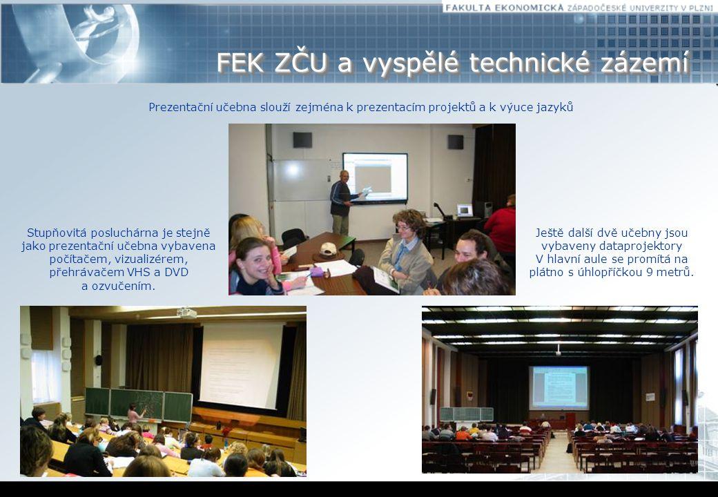 FEK ZČU a vyspělé technické zázemí Prezentační učebna slouží zejména k prezentacím projektů a k výuce jazyků Stupňovitá posluchárna je stejně jako prezentační učebna vybavena počítačem, vizualizérem, přehrávačem VHS a DVD a ozvučením.