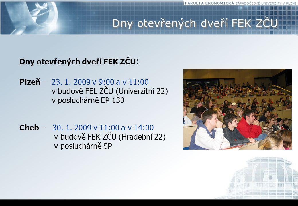Dny otevřených dveří FEK ZČU Dny otevřených dveří FEK ZČU : Plzeň – 23.