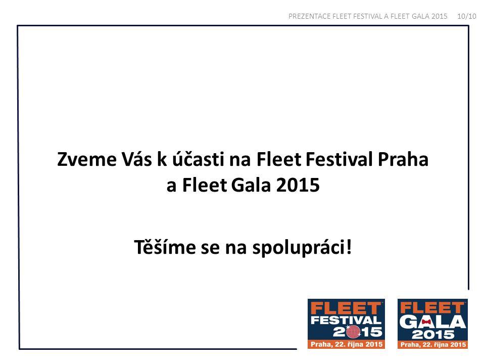 Zveme Vás k účasti na Fleet Festival Praha a Fleet Gala 2015 Těšíme se na spolupráci.