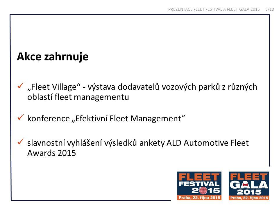 """Akce zahrnuje """"Fleet Village - výstava dodavatelů vozových parků z různých oblastí fleet managementu konference """"Efektivní Fleet Management slavnostní vyhlášení výsledků ankety ALD Automotive Fleet Awards 2015 PREZENTACE FLEET FESTIVAL A FLEET GALA 2015 3/10"""