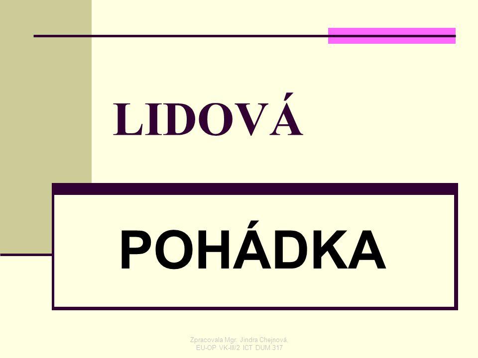 Zpracovala Mgr. Jindra Chejnová, EU-OP VK-III/2 ICT DUM 317