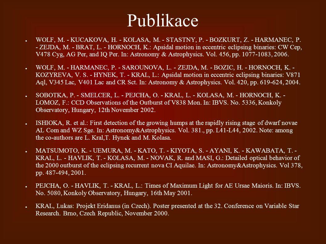 Publikace ● WOLF, M. - KUCAKOVA, H. - KOLASA, M. - STASTNY, P. - BOZKURT, Z. - HARMANEC, P. - ZEJDA, M. - BRAT, L. - HORNOCH, K.: Apsidal motion in ec