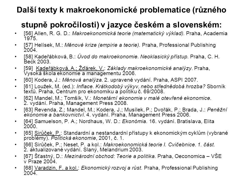Další texty k makroekonomické problematice (různého stupně pokročilosti) v jazyce českém a slovenském: [56] Allen, R. G. D.: Makroekonomická teorie (m