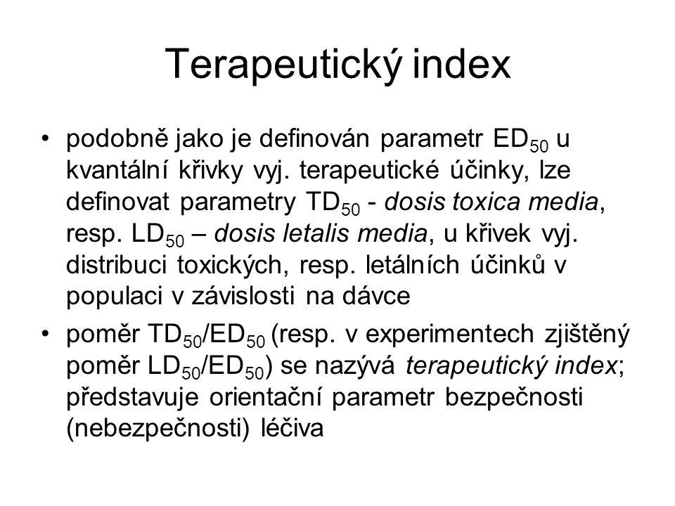 Terapeutický index podobně jako je definován parametr ED 50 u kvantální křivky vyj.
