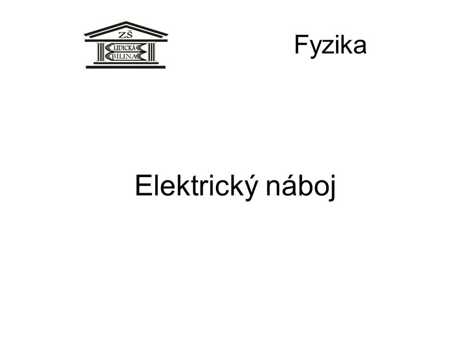 Elektrický náboj Fyzika