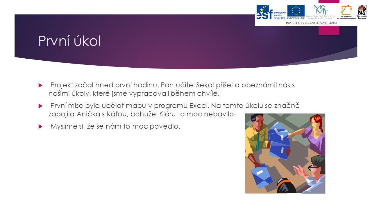 První úkol  Projekt začal hned první hodinu. Pan učitel Sekal přišel a obeznámil nás s našimi úkoly, které jsme vypracovali během chvíle.  První mis