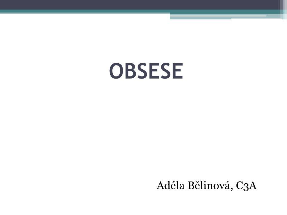 OBSESE Adéla Bělinová, C3A