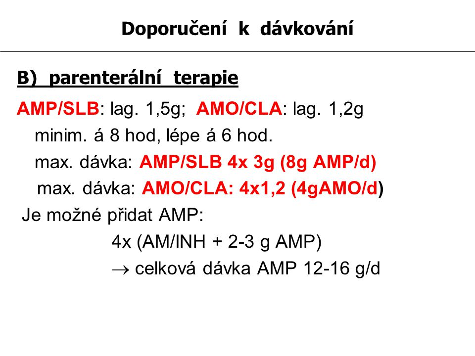 Doporučení k dávkování B) parenterální terapie AMP/SLB: lag.