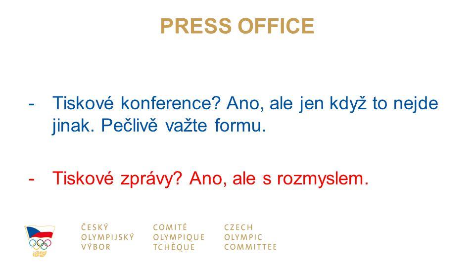 PRESS OFFICE -Tiskové konference. Ano, ale jen když to nejde jinak.