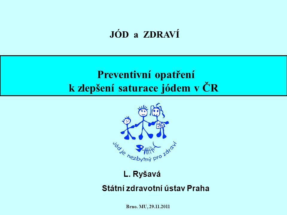 Preventivní opatření k zlepšení saturace jódem v ČR L.