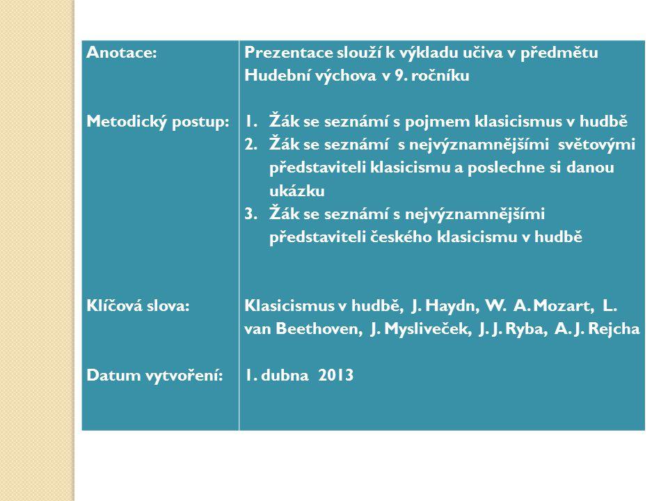 Anotace: Metodický postup: Klíčová slova: Datum vytvoření: Prezentace slouží k výkladu učiva v předmětu Hudební výchova v 9.