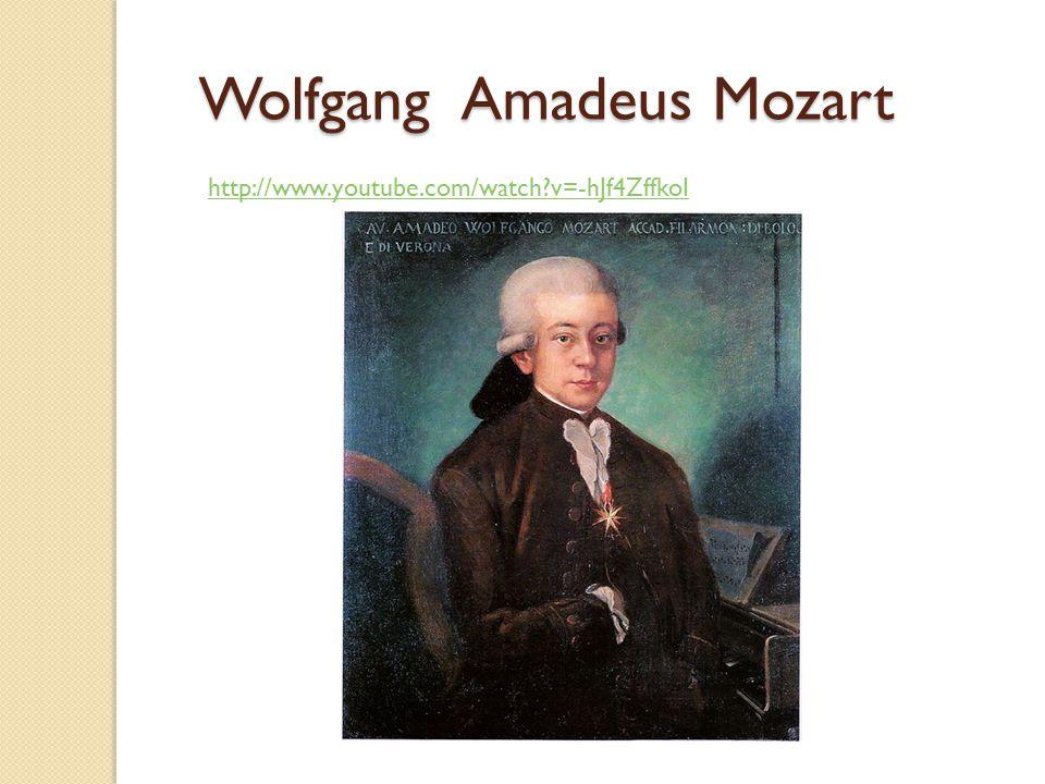 Wolfgang Amadeus Mozart http://www.youtube.com/watch?v=-hJf4ZffkoI