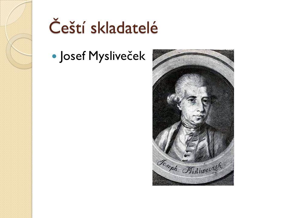Čeští skladatelé Josef Mysliveček
