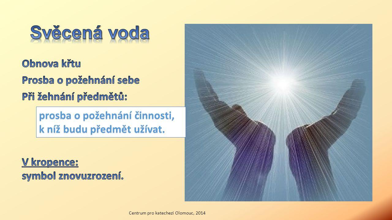 prosba o požehnání činnosti, k níž budu předmět užívat. Centrum pro katechezi Olomouc, 2014