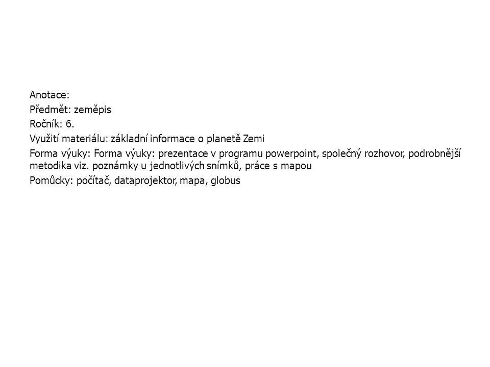 Anotace: Předmět: zeměpis Ročník: 6.