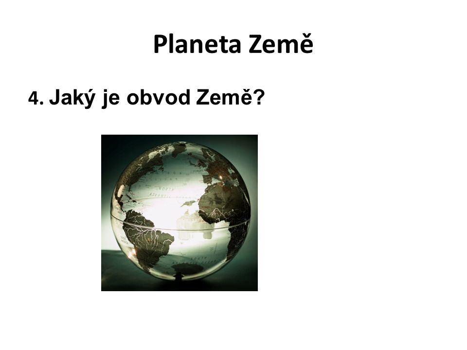 Planeta Země 4. Jaký je obvod Země