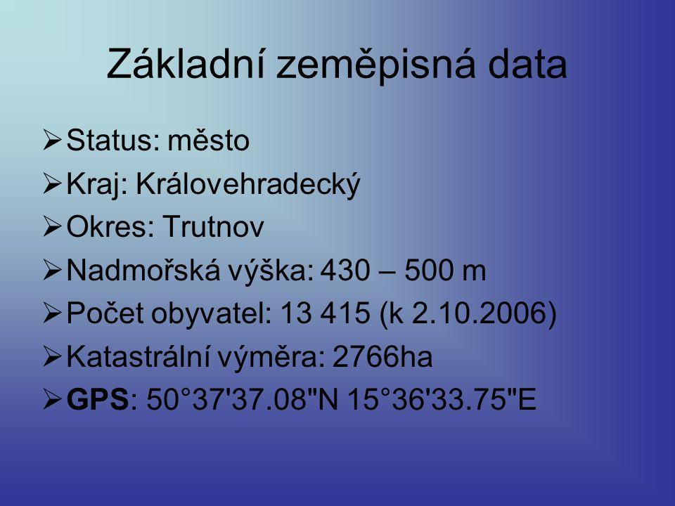 Základní zeměpisná data  Status: město  Kraj: Královehradecký  Okres: Trutnov  Nadmořská výška: 430 – 500 m  Počet obyvatel: 13 415 (k 2.10.2006)