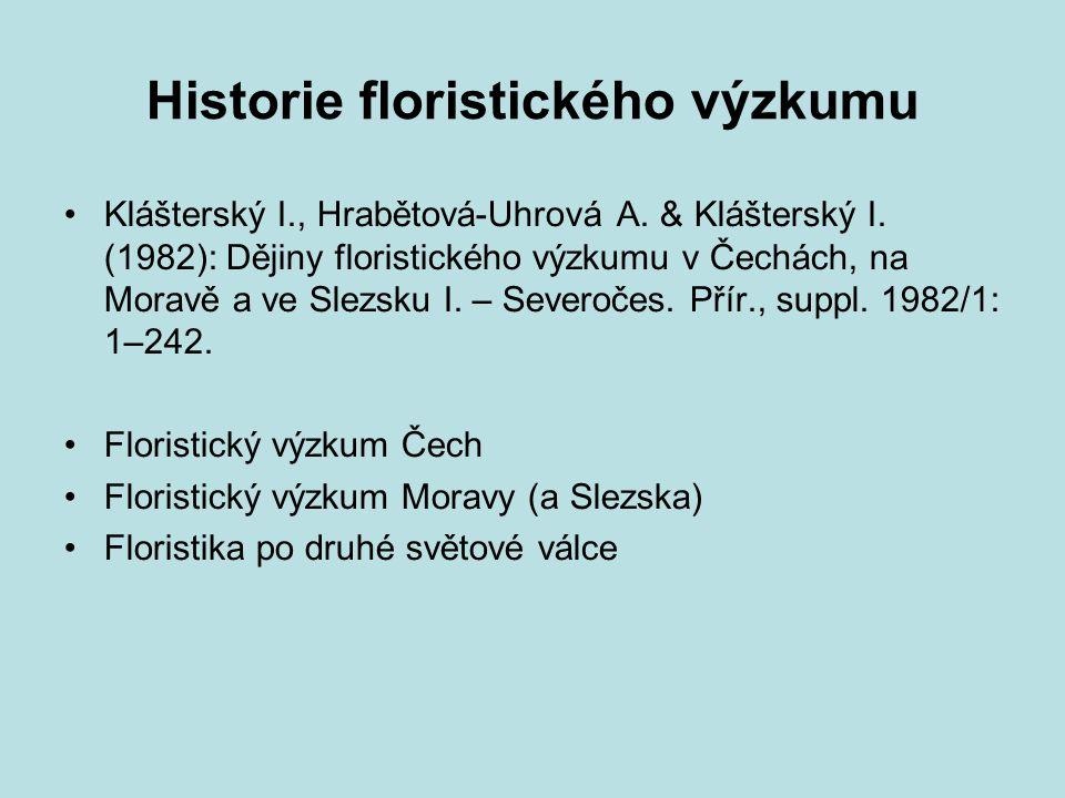 Floristický výzkum Čech Předvědecké období Pokusy o první květenu Čech Opizovo období Čelakovského období Rohlenovo a Dominovo období Po druhé světové válce