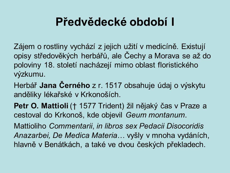Rohlenovo a Dominovo období V Po rozbití Československa nacisty a uzavření vysokých škol v roce 1939 pokračovaly práce na květeně pod záštitou protektorátního ministerstva zdravotnictví v tzv.