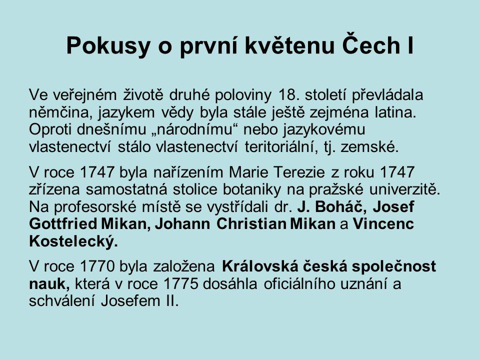 Pokusy o první květenu Čech II V létě 1786 zorganizovala společnost výpravu do Krkonoš, do níž byl jako botanik vybrán Tadeáš Haenke.