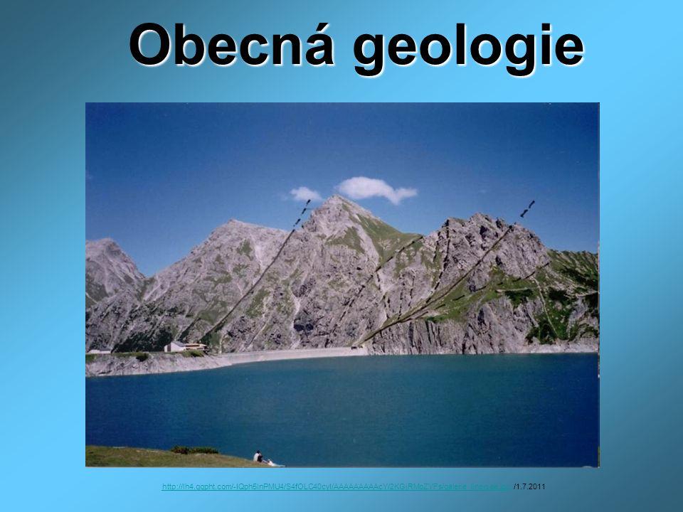 Obecná geologie http://lh4.ggpht.com/-IQph5lnPMU4/S4fOLC40cyI/AAAAAAAAAcY/2KGjRMoZYFs/galerie_linersee.jpghttp://lh4.ggpht.com/-IQph5lnPMU4/S4fOLC40cy