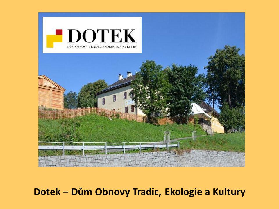 Dotek – Dům Obnovy Tradic, Ekologie a Kultury
