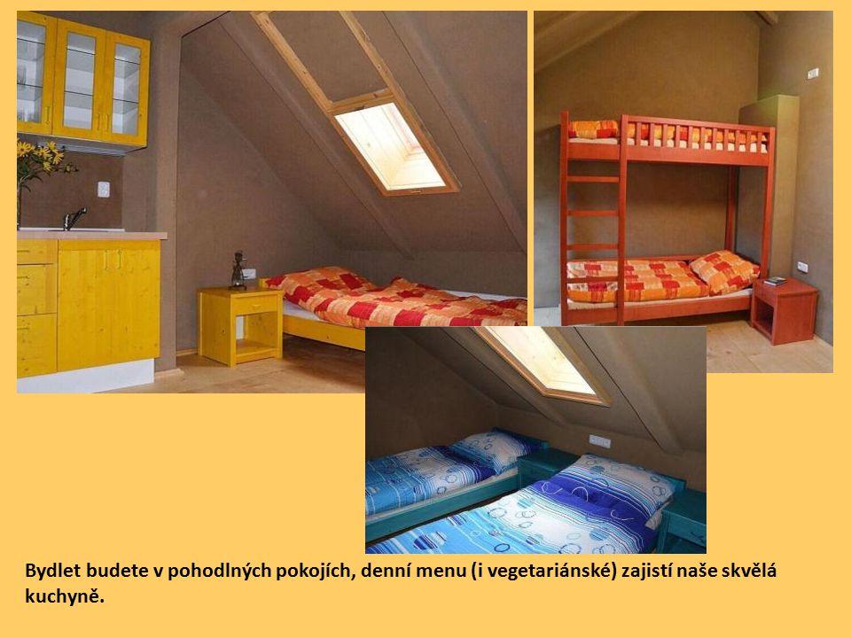 Bydlet budete v pohodlných pokojích, denní menu (i vegetariánské) zajistí naše skvělá kuchyně.