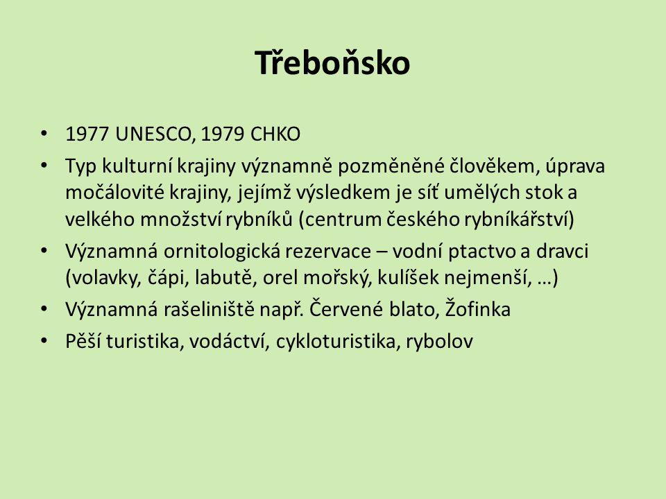 Třeboňsko 1977 UNESCO, 1979 CHKO Typ kulturní krajiny významně pozměněné člověkem, úprava močálovité krajiny, jejímž výsledkem je síť umělých stok a v