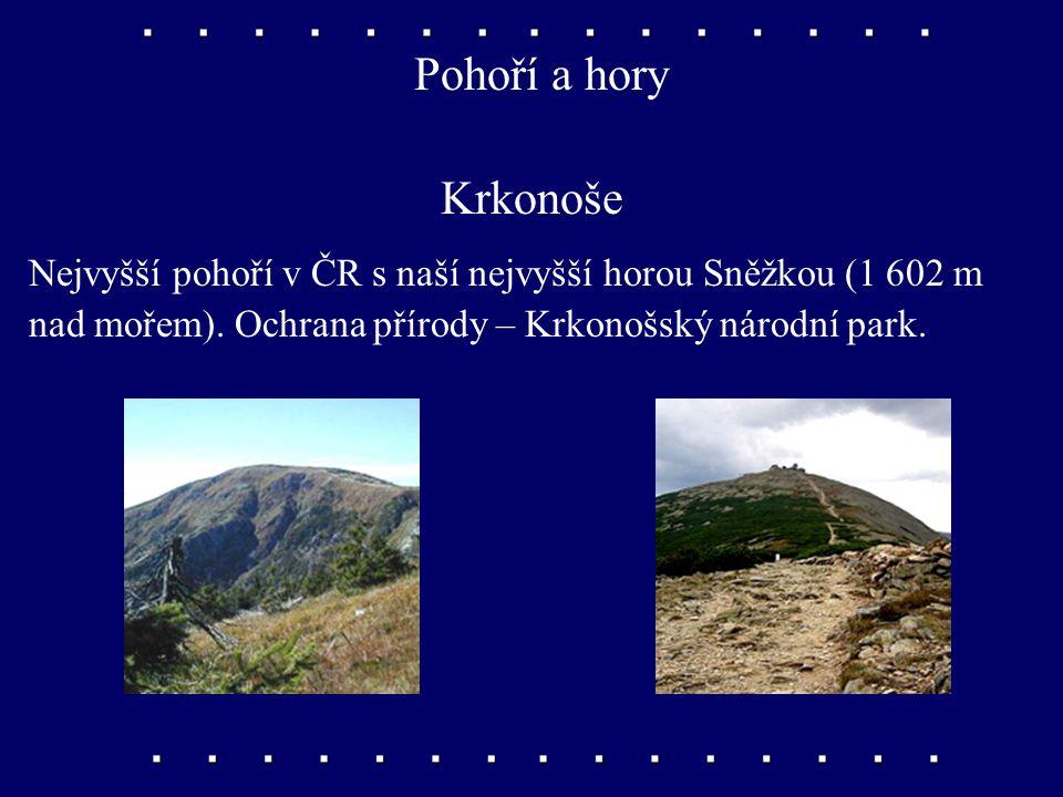 Pohoří a hory Orlické hory Kdysi kraj chudých tkalců. Vedly přes ně staré cesty do Polska. Nejvyšším vrcholem je Velká Deštná (1 115 m nad mořem).