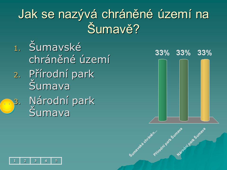 Jak se nazývá chráněné území na Šumavě. 12345 1. Šumavské chráněné území 2.