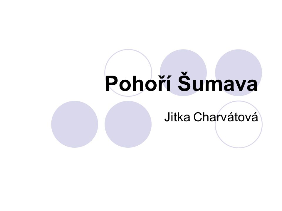 Pohoří Šumava Jitka Charvátová