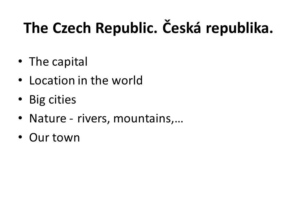 The Czech Republic. Česká republika.
