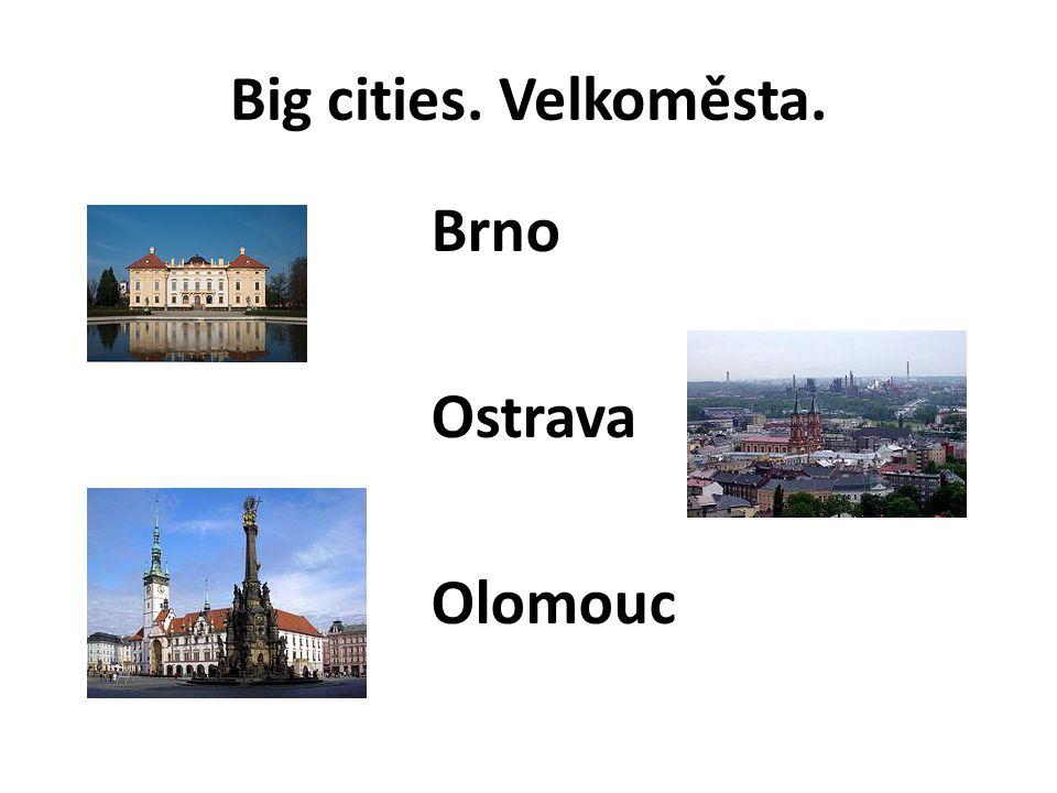 Big cities. Velkoměsta. Brno Ostrava Olomouc