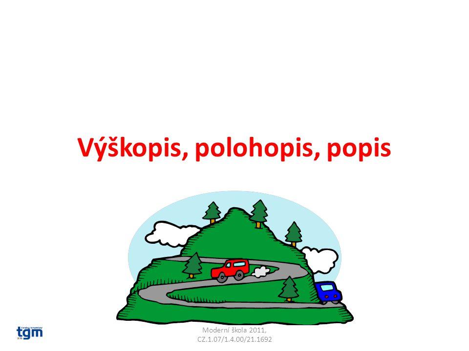Výškopis, polohopis, popis Moderní škola 2011, CZ.1.07/1.4.00/21.1692