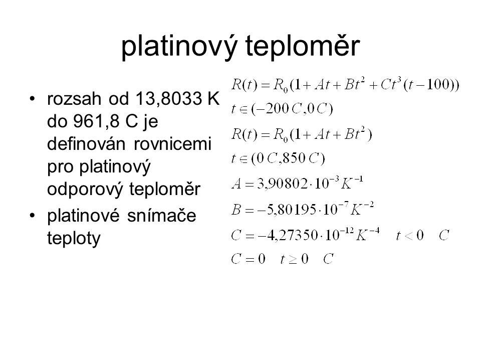 platinový teploměr rozsah od 13,8033 K do 961,8 C je definován rovnicemi pro platinový odporový teploměr platinové snímače teploty