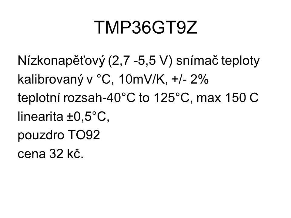 TMP36GT9Z Nízkonapěťový (2,7 -5,5 V) snímač teploty kalibrovaný v °C, 10mV/K, +/- 2% teplotní rozsah-40°C to 125°C, max 150 C linearita ±0,5°C, pouzdro TO92 cena 32 kč.