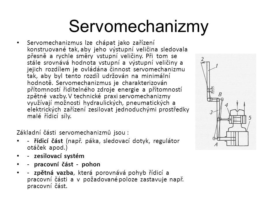 Polohové servomechanizmy U programově řízených strojů jsou např.
