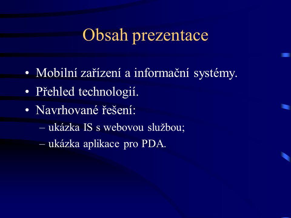 Obsah prezentace Mobilní zařízení a informační systémy.