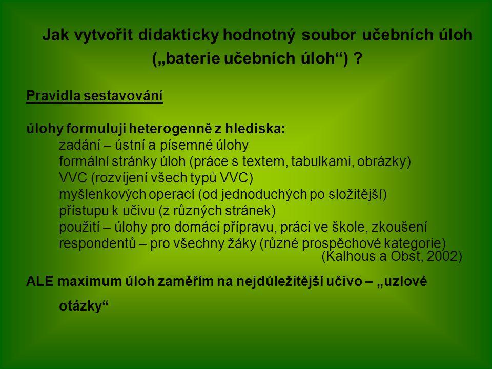 Pravidla sestavování úlohy formuluji heterogenně z hlediska: zadání – ústní a písemné úlohy formální stránky úloh (práce s textem, tabulkami, obrázky)