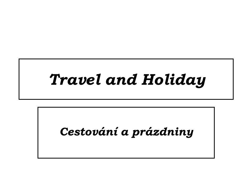 Travel and Holiday Cestování a prázdniny
